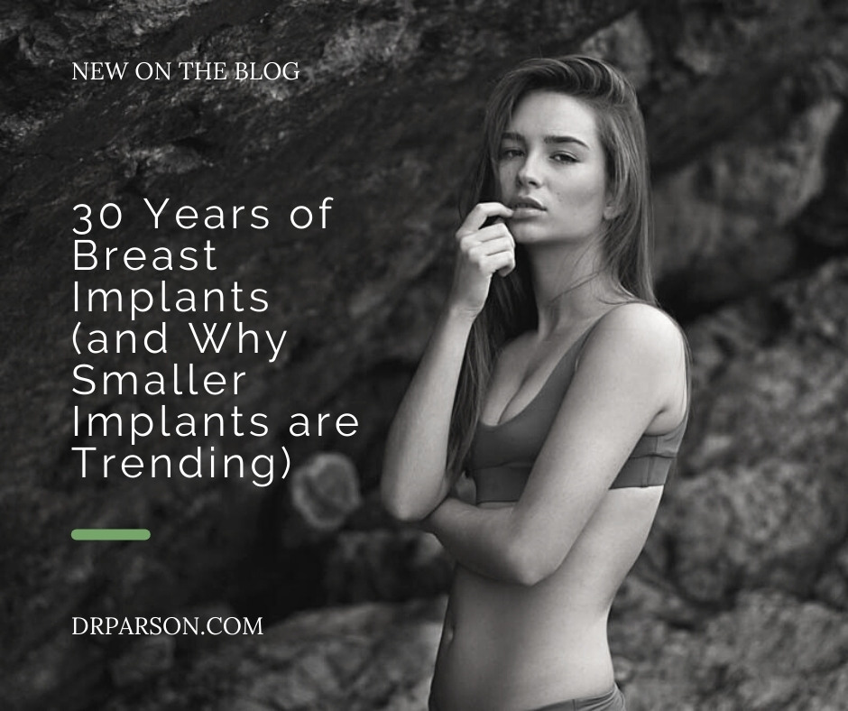 30 Years of Breast Implants   Dr. Shaun Parson, Scottsdale