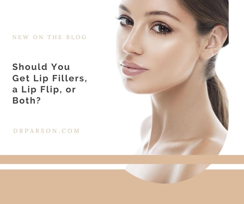 Should You Get Lip Fillers, a Lip Flip, or Both?   Dr. Shaun Parson, Scottsdale