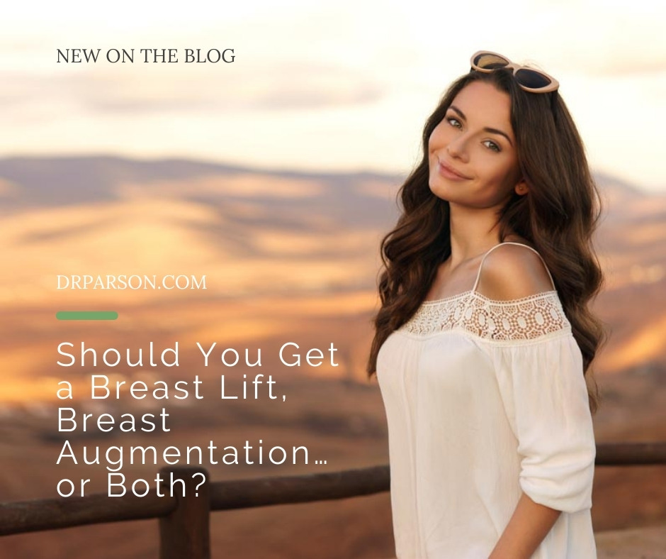 Should You Get a Breast Lift, Breast Augmentation…or Both?