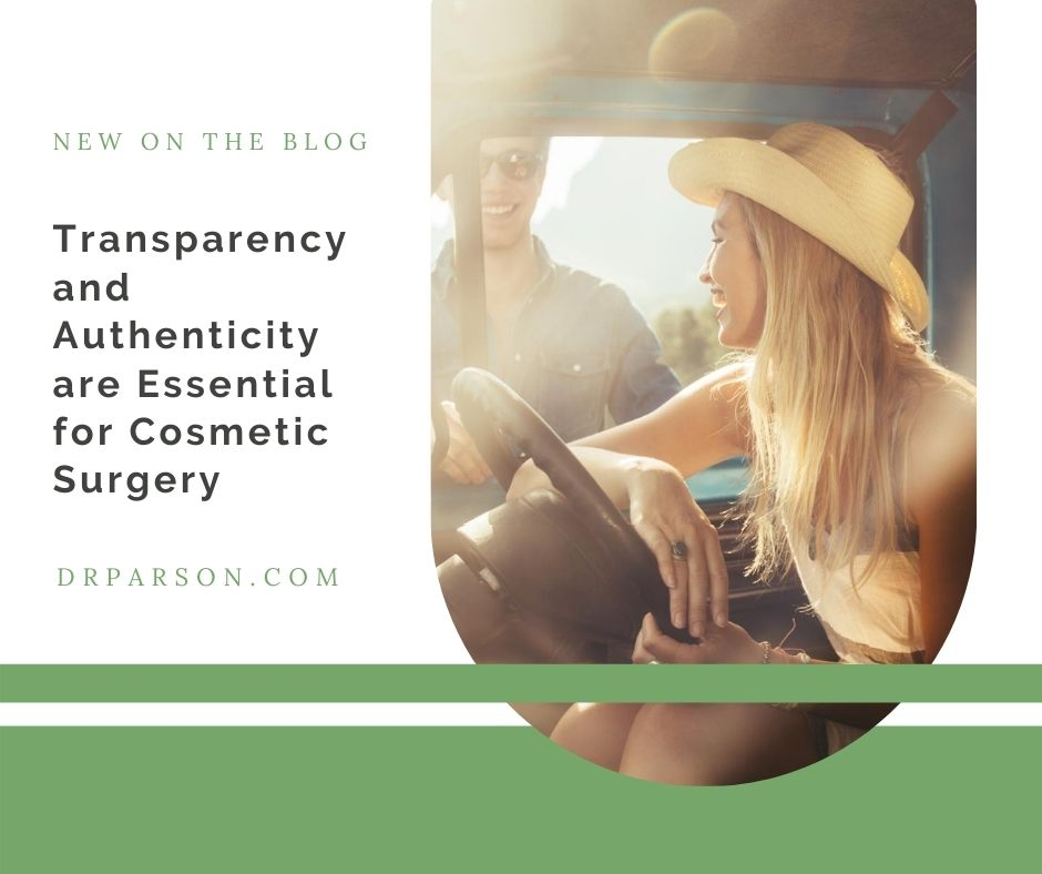 Transparency and Authenticity are Essential for Cosmetic Surgery | Dr. Shaun Parson, Scottsdale
