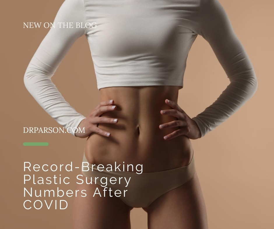 Record-Breaking Plastic Surgery Numbers After COVID   Dr. Shaun Parson